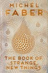 The Book of Strange New Things, by Michel Faber